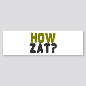 CRICKET - HOW ZAT - OUT!! Bumper Sticker