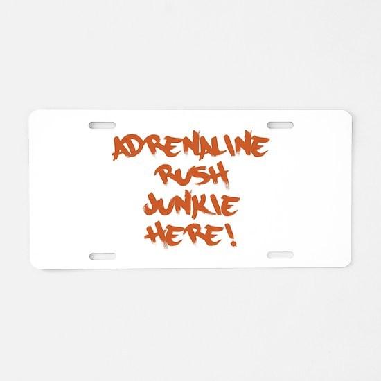 Adrenaline Rush Junkie Aluminum License Plate
