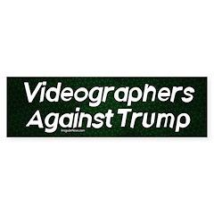 Videographers Against Trump Bumper Bumper Sticker
