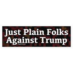 Just Plain Folks Against Trump Bumper Bumper Sticker