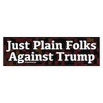 Just Plain Folks Against Trump Bumper Sticker
