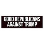 Good Republicans Against Trump Bumper Sticker