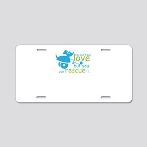 you can't love but you Aluminum License Plate