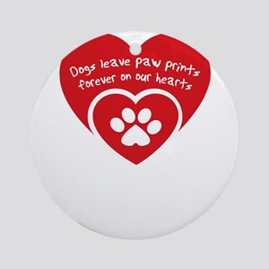 dogs leave paw prints forever on uo Round Ornament