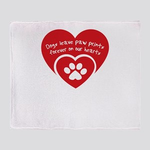 dogs leave paw prints forever on uor Throw Blanket