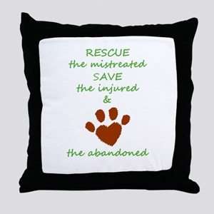 RESCUE the mistreated SAVE the injure Throw Pillow