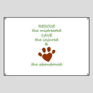 RESCUE the mistreated SAVE the injured LOVE Banner
