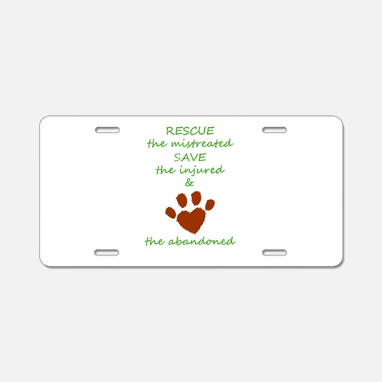 RESCUE the mistreated SAVE Aluminum License Plate