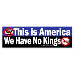 In America, No Kings: Anti-Trump Bumper Bumper Sticker