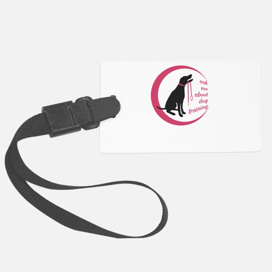 ask me about dog training Luggage Tag