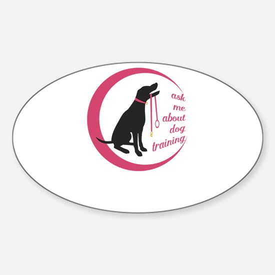 ask me about dog training Decal