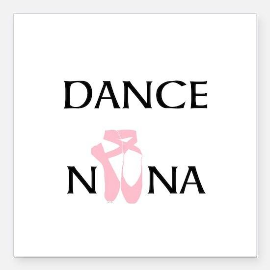 "Dance Nana Pointe Pink Square Car Magnet 3"" x 3"""