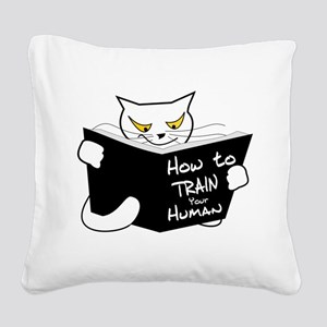 How to train your human Square Canvas Pillow