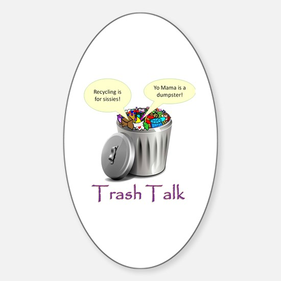 Cute Trash talk Sticker (Oval)