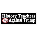 History Teachers Against Trump Bumper Sticker