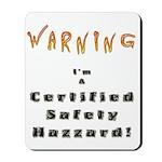 Safety Hazzard Mousepad