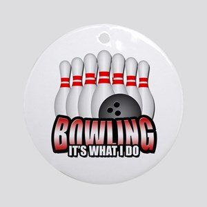 Bowling it's what I do Round Ornament