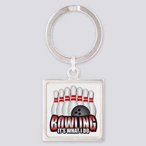 Bowling it's what I do Square Keychain