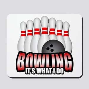 Bowling it's what I do Mousepad