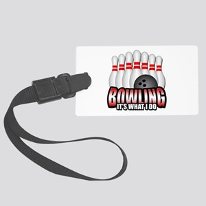 Bowling it's what I do Large Luggage Tag