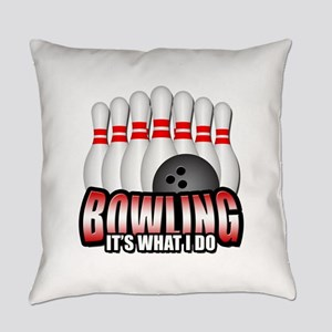 Bowling it's what I do Everyday Pillow