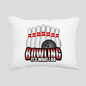 Bowling it's what I do Rectangular Canvas Pillow