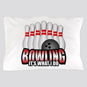 Bowling it's what I do Pillow Case