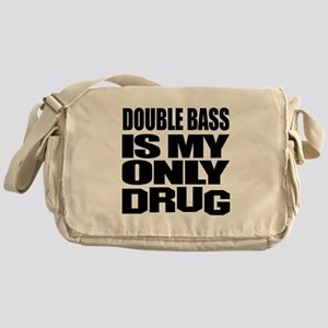 Double bass Is My Only Drug Messenger Bag