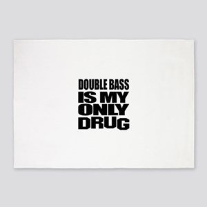 Double bass Is My Only Drug 5'x7'Area Rug