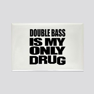 Double bass Is My Only Drug Rectangle Magnet