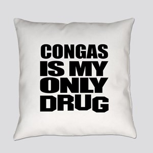 Congas Is My Only Drug Everyday Pillow
