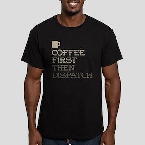 Coffee Then Dispatch T-Shirt