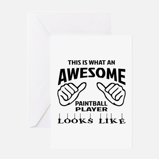 This is what an awesome Paintball pl Greeting Card