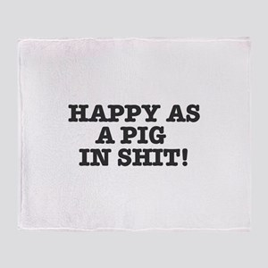 HAPPY AS A PIG IN SHIT! Throw Blanket