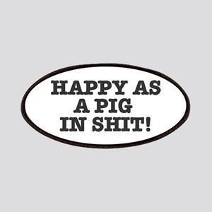 HAPPY AS A PIG IN SHIT! Patch
