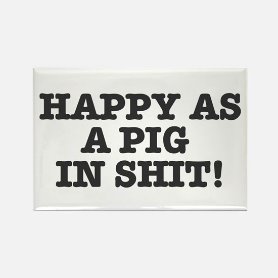 HAPPY AS A PIG IN SHIT! Magnets