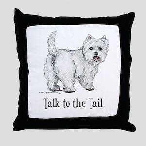 Westie Talk to the Tail Throw Pillow