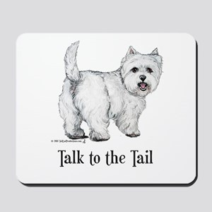 Westie Talk to the Tail Mousepad