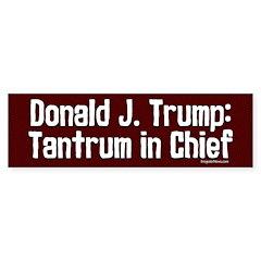 Trump - Tantrum In Chief Bumper Bumper Sticker