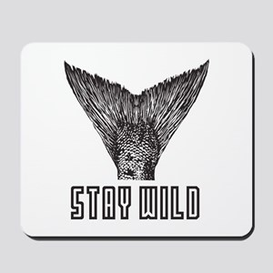Stay Wild Mousepad