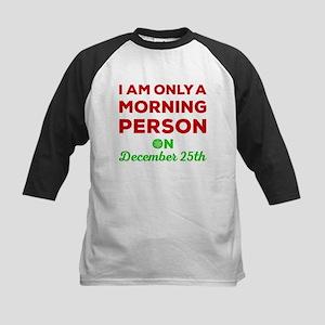 Morning Person On December 25th Baseball Jersey