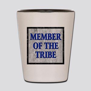 Member Of The Tribe Shot Glass