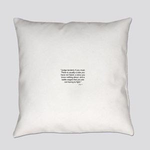 Judge tenderly if you must Everyday Pillow