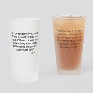 Judge tenderly if you must Drinking Glass