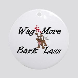 Wag More Bark Less Round Ornament