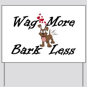 Wag More Bark Less Yard Sign