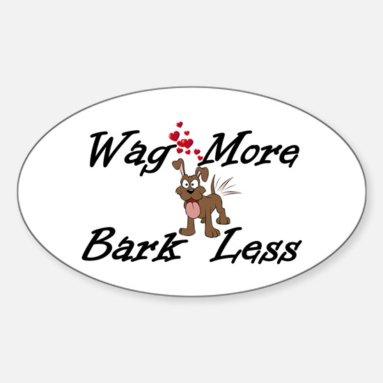 Wag More Bark Less Bumper Stickers