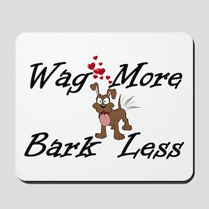 Wag More Bark Less Mousepad