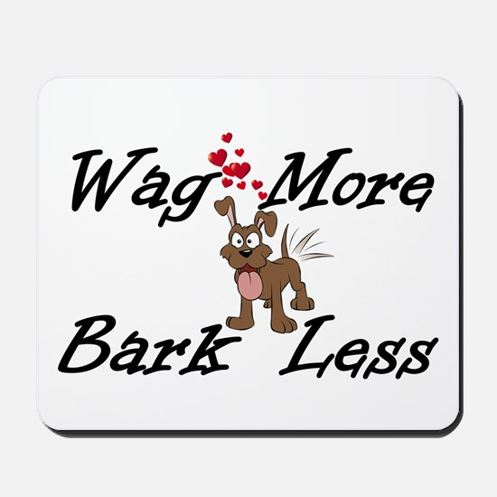 Wag More Bark Less Mousepad