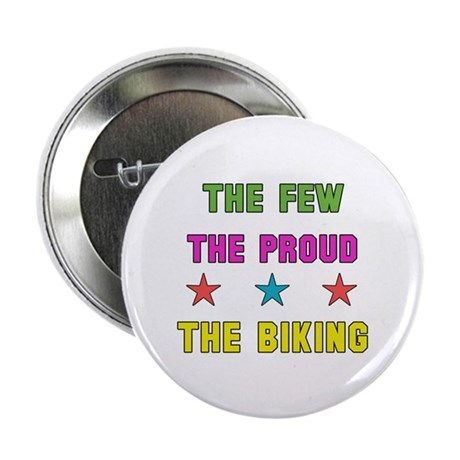 """The Few, The Proud, The Bik 2.25"""" Button (10 pack)"""
